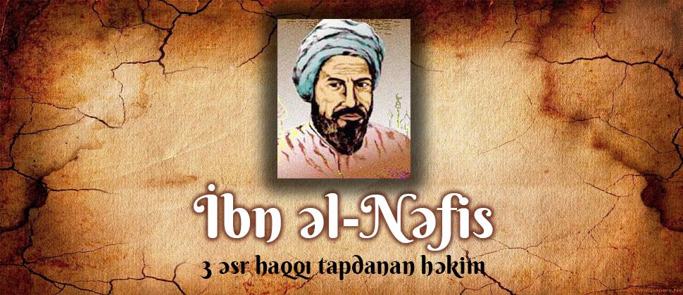 3 əsr haqqı tapdanan həkim - İbn əl-Nəfis